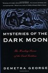 Mysteries of the Dark Moon: The Healing Power of the Dark Goddess
