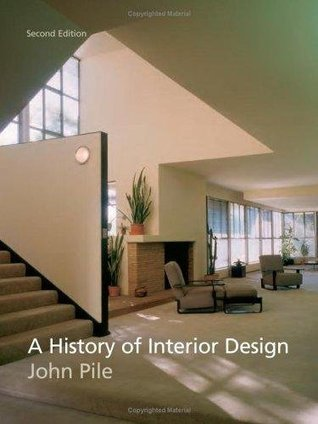 a history of interior design by john pile by john pile rh goodreads com interior design john pile 4th edition pdf john pile interior design book