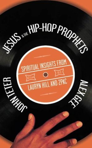 Jesus & the Hip-Hop Prophets: Spiritual Insights from Lauryn Hill and 2Pac