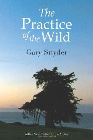 The Practice of the Wild: Essays EPUB