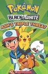 Pokemon: Black and White Ash's Triple Threat