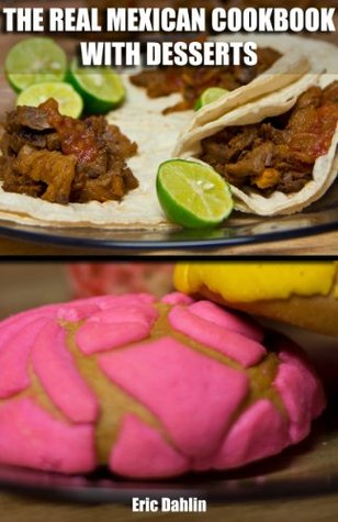 The real mexican cookbook and desserts your guide to cooking real 20413665 forumfinder Image collections