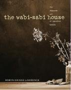 The Wabi-Sabi House by Robyn Griggs Lawrence