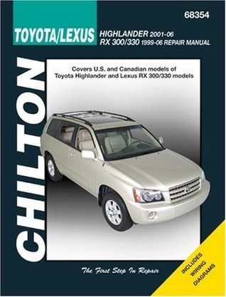 Toyota Highlander (Incl Lexus RS 300/330 1996-06) 2001-2006 (Chilton's Total Car Care Repair Manuals)