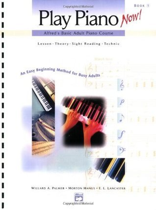 Play Piano Now! Alfred's Basic Adult Piano Course Lesson - Theory - Sight reading - Technic Book 1