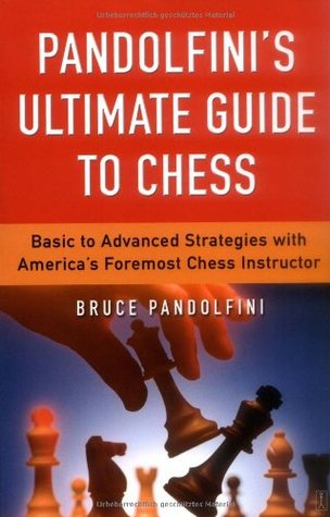 Pandolfinis Ultimate Guide to Chess