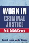 Work in Criminal Justice: An A-Z Guide to Careers