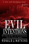 Evil Intentions by Ronald Watkins