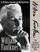 William Faulkner A to Z: The Essential Reference to His Life and Work