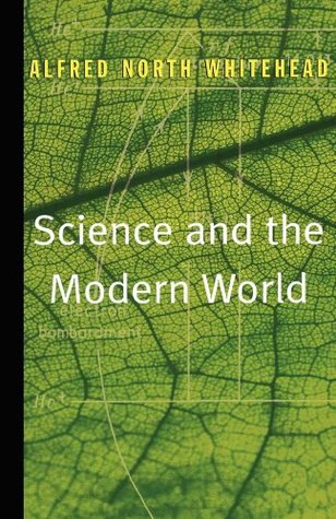 Science and the Modern World by Alfred North Whitehead