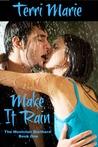 Make it Rain by Terri  Marie