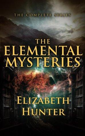 The Elemental Mysteries by Elizabeth   Hunter