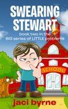 Swearing Stewart - Book Two in the BIG series of LITTLE problems