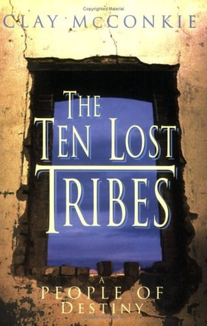the-ten-lost-tribes-a-people-of-destiny-an-account-of-the-assyrian-conquest-and-israelite-captivity