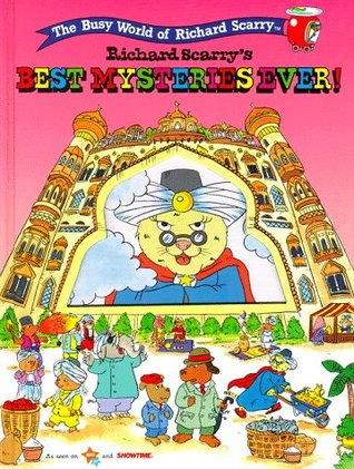 Richard Scarry's BUSYTOWN STORYBOOKS RICHARD SCARRY'S BEST MYSTERIES EVER