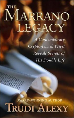 The Marrano Legacy A Contemporary Crypto Jewish Priest Reveals