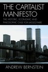 Capitalist Manifesto: The Historic, Economic and Philosophic Case for Laissez-Faire