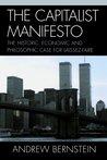 The Capitalist Manifesto: The Historic, Economic and Philosophic Case for Laissez-Faire