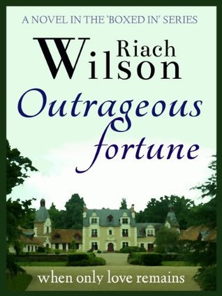 Outrageous Fortune: when only love remains