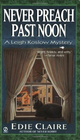 Never Preach Past Noon (Leigh Koslow Mystery #3)