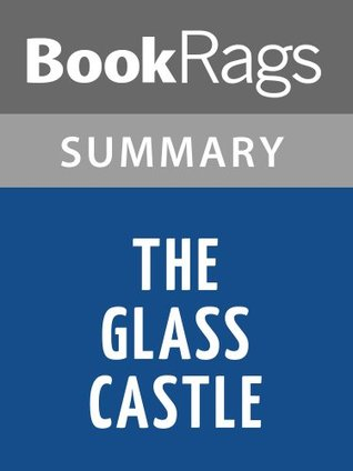 The Glass Castle by Jeannette Walls | Summary & Study Guide
