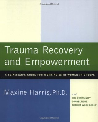 Trauma Recovery and Empowerment: A Clinician's Guide for Working with Women in Groups