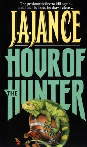 Hour of the Hunter by J.A. Jance