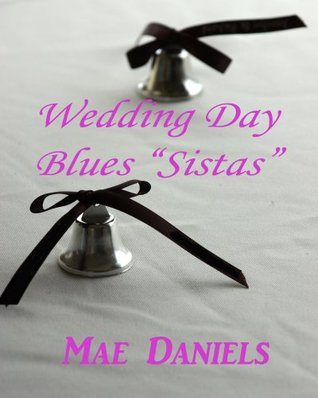 "Wedding Day Blues ""Sistas"""
