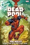 Deadpool by Joe Kelly Omnibus by Joe Kelly
