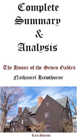 The House of the Seven Gables-Complete Summary & Analysis by Rajasir
