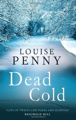 Dead Cold by Louise Penny