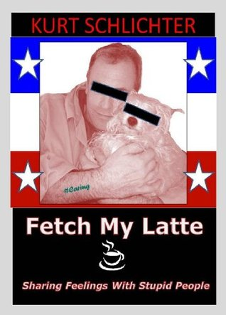 fetch-my-latte-sharing-feelings-with-stupid-people