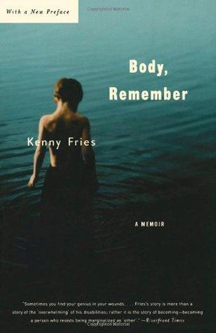 Body, Remember: A Memoir