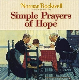 Simple Prayers of Hope: Stories to Touch Your Heart and Feed Your Soul (Norman Rockwell)