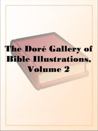 The Doré Gallery of Bible Illustrations, Volume 2