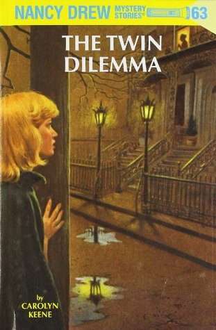 The Twin Dilemma (Nancy Drew, #63)