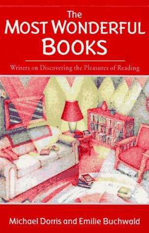 The Most Wonderful Books: Writers on Discovering the Pleasures of Reading