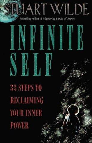Infinite Self: 33 Steps to Reclaiming Your Inner Power - Stuart Wilde