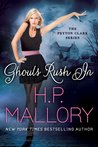 Ghouls Rush In by H.P. Mallory