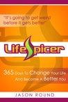 LifeSpicer by Jason Round