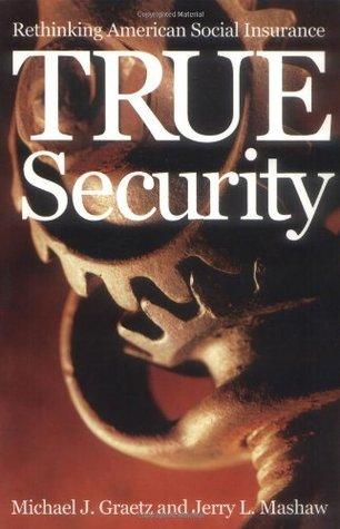 True Security: Rethinking American Social Insurance