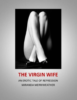 Pity, that The virgin wife