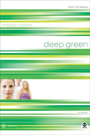 Deep Green: Color Me Jealous (TrueColors, #2)