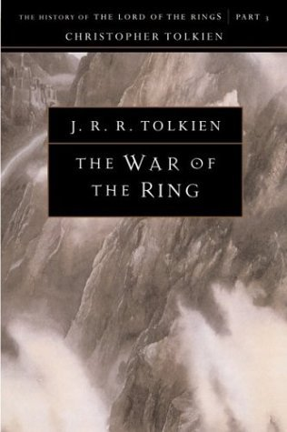 The War of the Ring: The History of The Lord of the Rings, Part Three (The History of Middle-Earth, # 8)