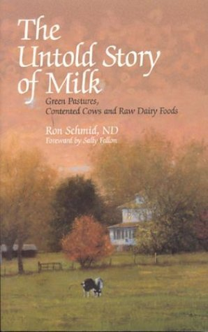 The Untold Story of Milk: Green Pastures, Contented Cows and Raw Dairy Products EPUB