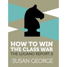 How To Win The Class War - The Lugano Report II