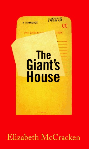 The Giant's House by Elizabeth McCracken