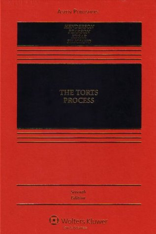 The Torts Process by James A. Henderson Jr.