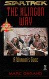 The Klingon Way: A Warrior's Guide
