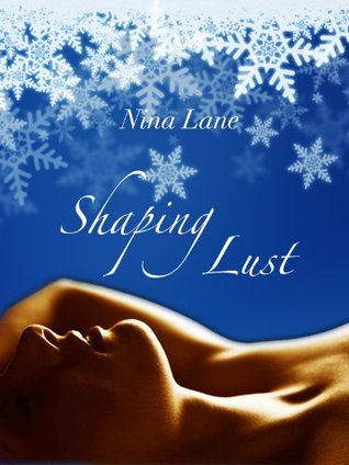 Shaping Lust